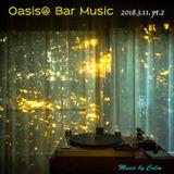 Oasis@Bar Music Live Rec 2018.3.11. pt.2 Navigated by Calm