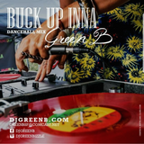 BUCK UP INNA - DANCEHALL MIX - DJ GREEN B