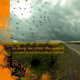In deep we trust the Sound - compiled & mixed by Andreas Knöchel 07-2013