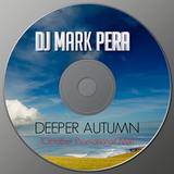 DJ Mark Pera - DEEPER AUTUMN (OCTOBER PROMOTIONAL MIX)