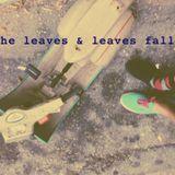 He leaves & leaves fall