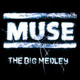 The Big Medley: Muse