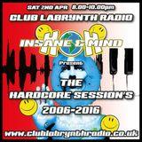 "Insane & Mind ""Live"" Club Labrynth Radio - 2006-2016 Hardcore Session - 2nd Apr 2016"