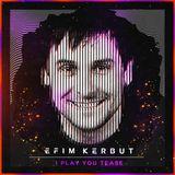 Efim Kerbut - I Play You Tease #107 (ADE, Netherlands) 2017-10-21