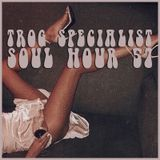 TROG SOUL HOUR VOL. 57