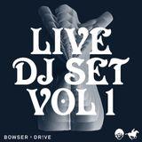 Bowser x Dr!ve Live DJ Set Vol.1