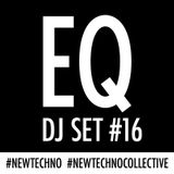 Equivalents quest - TECHNO - DJ SET - #16