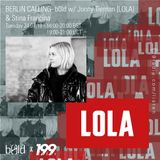 24/07/18 - Berlin Calling with b0ld feat Jonny Tiernan [LOLA] & Stina Francina