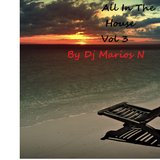 All in the house by DJ Marios N Vol 3