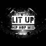 Lit Up Hip Hop Mix (03-10-17)