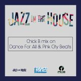Jazz in the House mix on Dance for All and Pink City Beats web radio