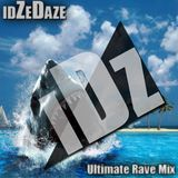 idZeDaze - Ultimate Rave Mix #1