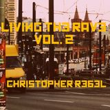 Living the Rave Vol. 2 feat. Christopher R3b3l