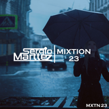 Mixtion Podcast Presented By Sergio Marttez #23