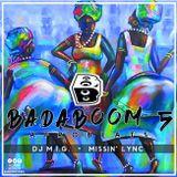BadaBOOM 5  (DJ M.I.G. & Missin' Lync)
