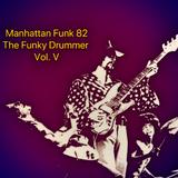 Funk Drummers Vol.V (Radio RapTZ) By Manhattan Funk 82
