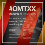 Lowguyyy #OMTXX : Episode IV A New Beep _at_Kōenji4th// Aug2018