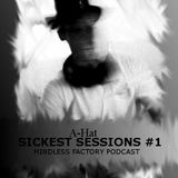 A-Hat (sickest sessions - Podcast #1)