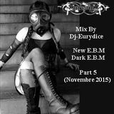 E.B.M & Dark E.B.M Mix Parti 5 By Dj-Eurydice (Novembre 2015)