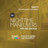Nighttime Maneuvers w/ Mo Serious on Transit.FM (10/03/17)
