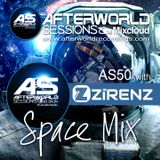 Afterworld Sessions 50 Space Mix With Zirenz