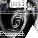 Phonograph - Session Twelve • Enough Pink Floyd!!