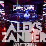 Aleks Zander Live Set @ TECH(NO.7)