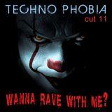 Techno Phobia CUT 11 [Wanna Rave With Me?]