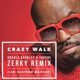 Gnarls Barkley, Fugere - Crazy Walk (Zerky Remix, Leo Cartero Mashup)