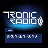 Tronic Podcast 346 with Drunken Kong