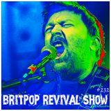 Britpop Revival Show #232 28th February 2018
