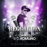 Reggaeton Clasico by Dj Robalino