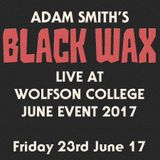 Black Wax live at Wolfson College June Event 2017
