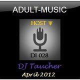 DJ Taucher -ADULT MUSIC ON DI 028- (April 2012)