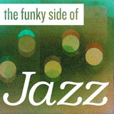 The Funky Side of Jazz