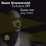 Koen Groeneveld Turbulent 099 + Guest Mix Joey Hales
