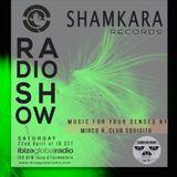 SHAMKARA Radio Show #149 @ Ibiza Global Radio by Mirco B