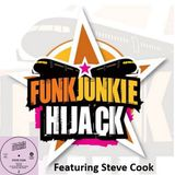 FunkJunkie Hijack Show Featuring Steve Cook 9th March 2017