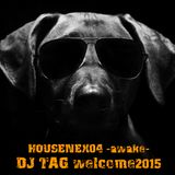 HouseNex04 -awake- welcome2015