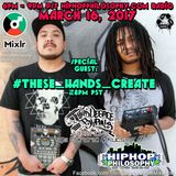 """These Hands Create"" on the ""Third Degree Burns Mixshow"" HipHopPholilosophy.com Radio 3/16/2017"