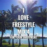 I Love Freestyle Music Mix 4 2015 - DJ Carlos C4 Ramos