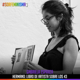 S03E14: Hermano: Libro de artista de los 43 | Gabriela Esparza