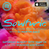 Soulfuric with Martin Gale - House Heads Radio - Show 84 - 10th August 2019