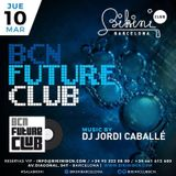 "Live Set by DJ Jordi Caballé: ""BCN Future Club"" Made in BIKINI Club Barcelona - March 10th 16"