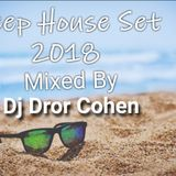 Deep House Set 2018 - Mixed By Dj Dror Cohen