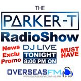The Parker-T Radio Show EP.01 For OVERSEASFM