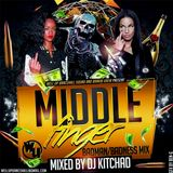 Dj Kitchad - Middle Finger Mixtape