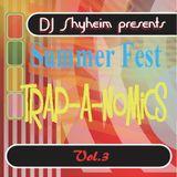 DJ Shyheim presents Summer Fest Trap-A-Nomics Vol.3