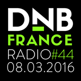 DNBFRANCE Radio #44 - 08/03/2016