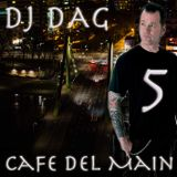Cafe del Main 5 (by DJ DAG)